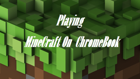 How Can You Play Minecraft on a Chromebook? –Chrome Os Reviews