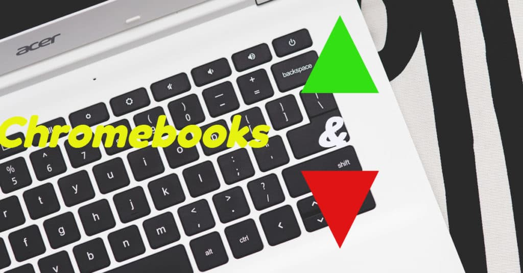 Chromebook Pros and Conss
