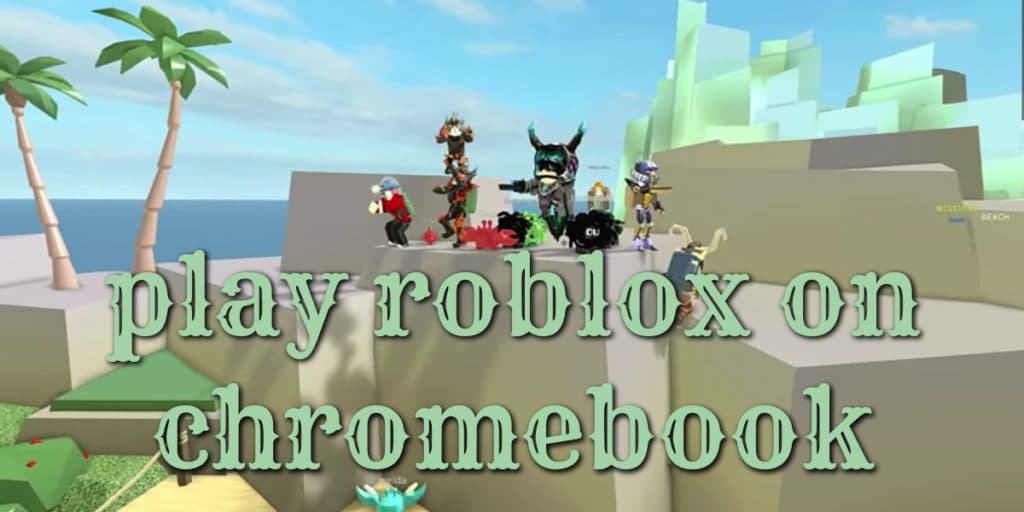 How To Get Roblox On Chromebook Simple 3 Ways Chrome Os Reviews