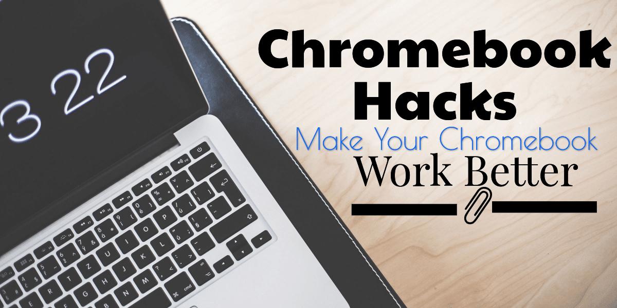 6 Useful Chromebook Hacks